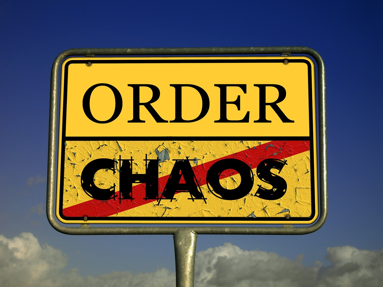 Strive for order in your life and get away from chaos