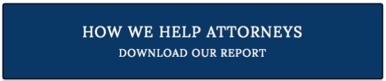 Click to get our report on how we help attorneys