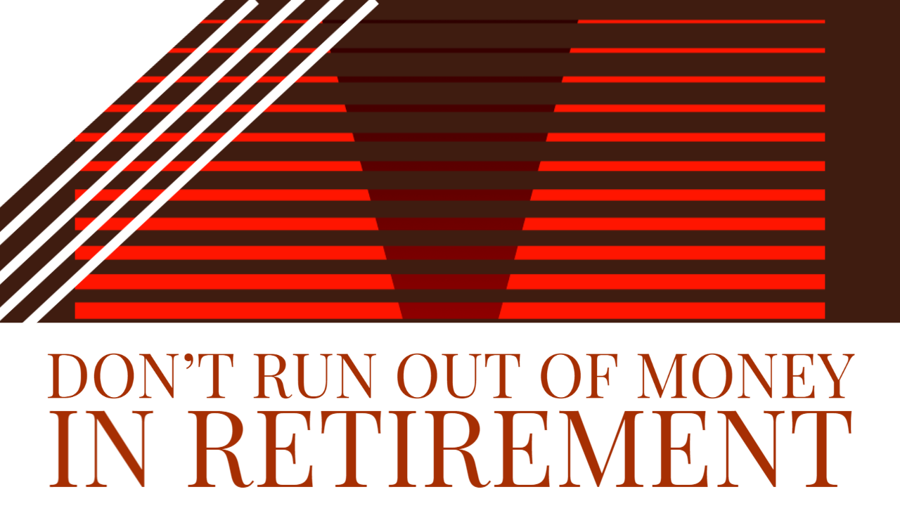 How Not to Run Out of Money in Retirement Thumbnail