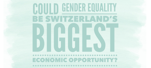 Why is gender equality one of Switzerland's biggest opportunities? Thumbnail