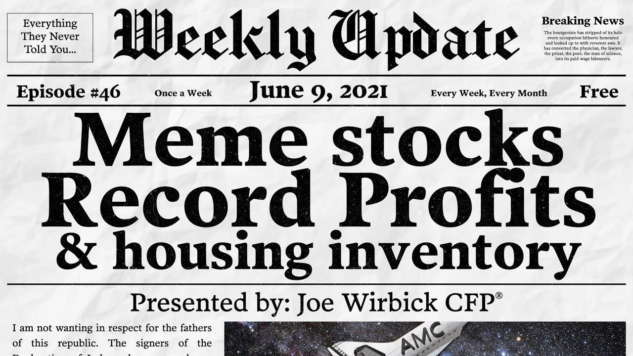 Wallstreet Bets, Housing Supply, and Record Profits by Joe Wirbick, CFP® at Sequinox Thumbnail