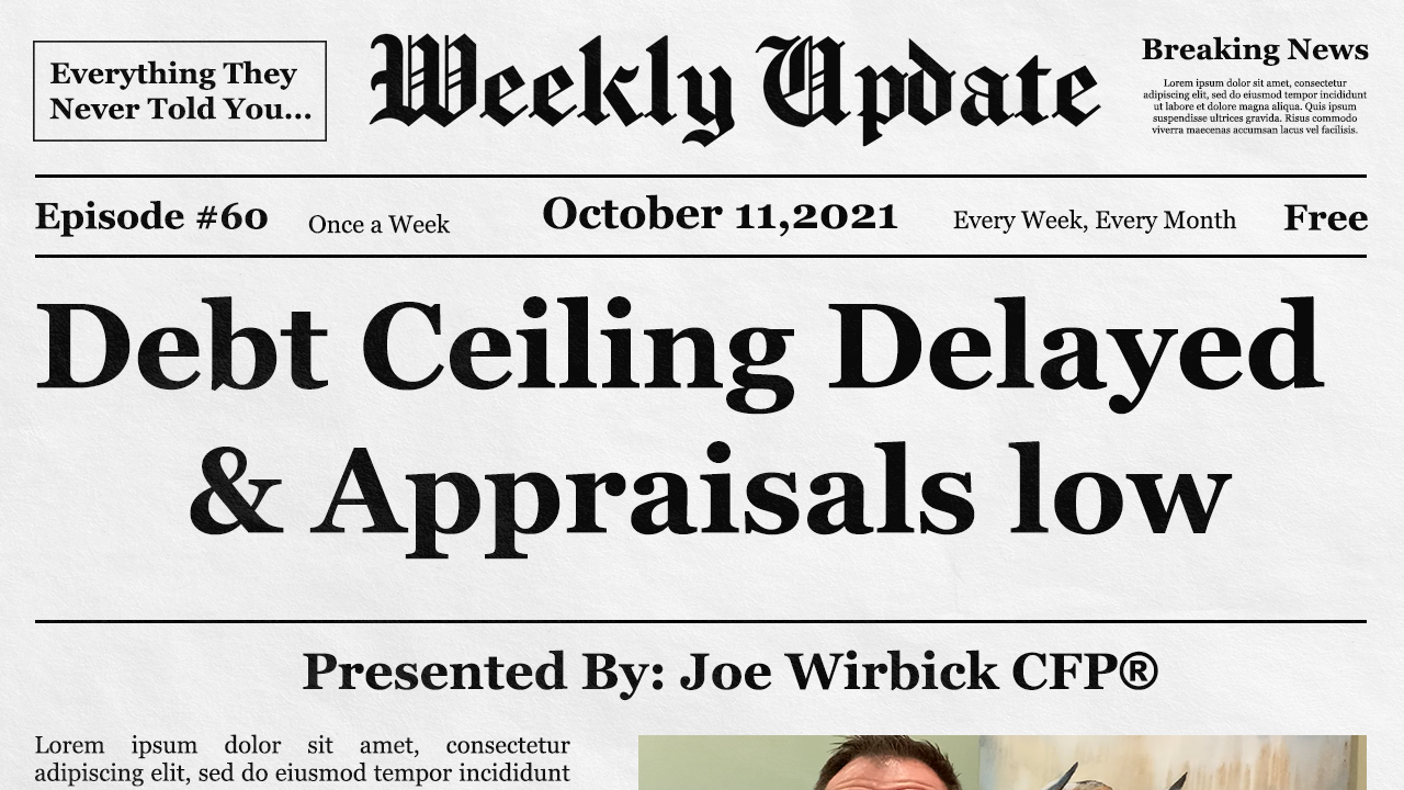 Debt Ceiling Delayed & Appraisals Low by Joe Wirbick, CFP® at Sequinox Thumbnail