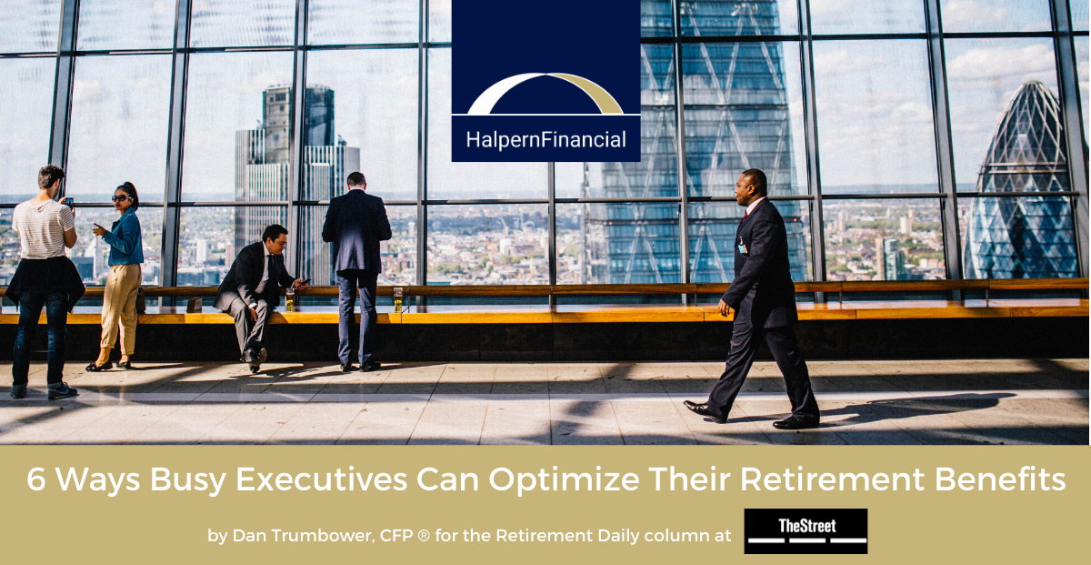 The Street: 6 Ways Busy Executives Can Optimize Their Retirement Benefits Thumbnail