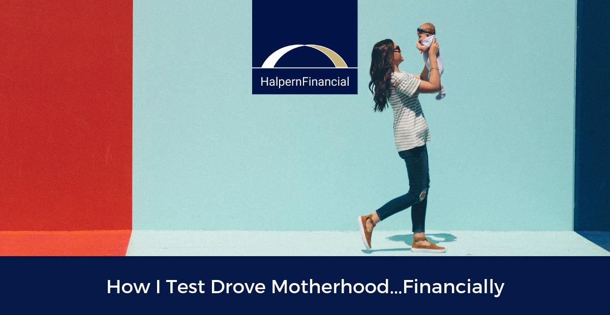 How I Test Drove Motherhood...Financially Thumbnail