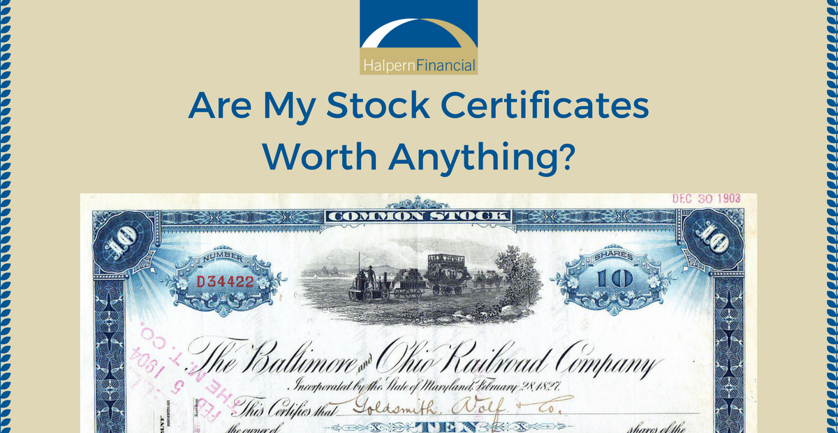 are my stock certificates worth anything halpern financial
