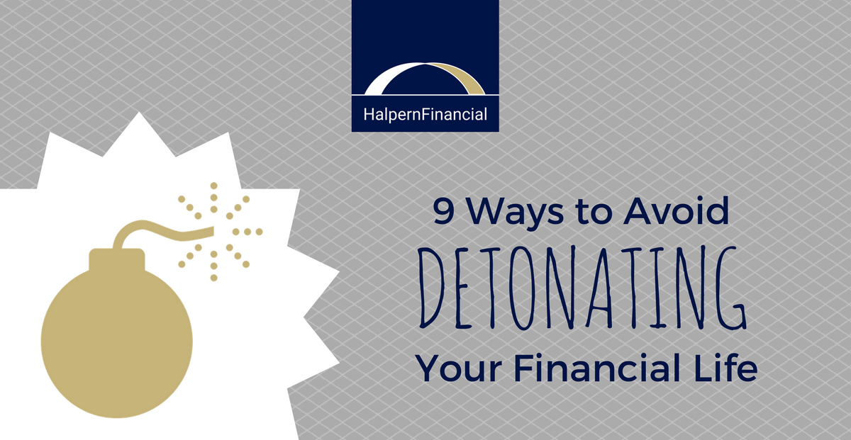 9 Ways to Avoid Detonating Your Financial Life Thumbnail