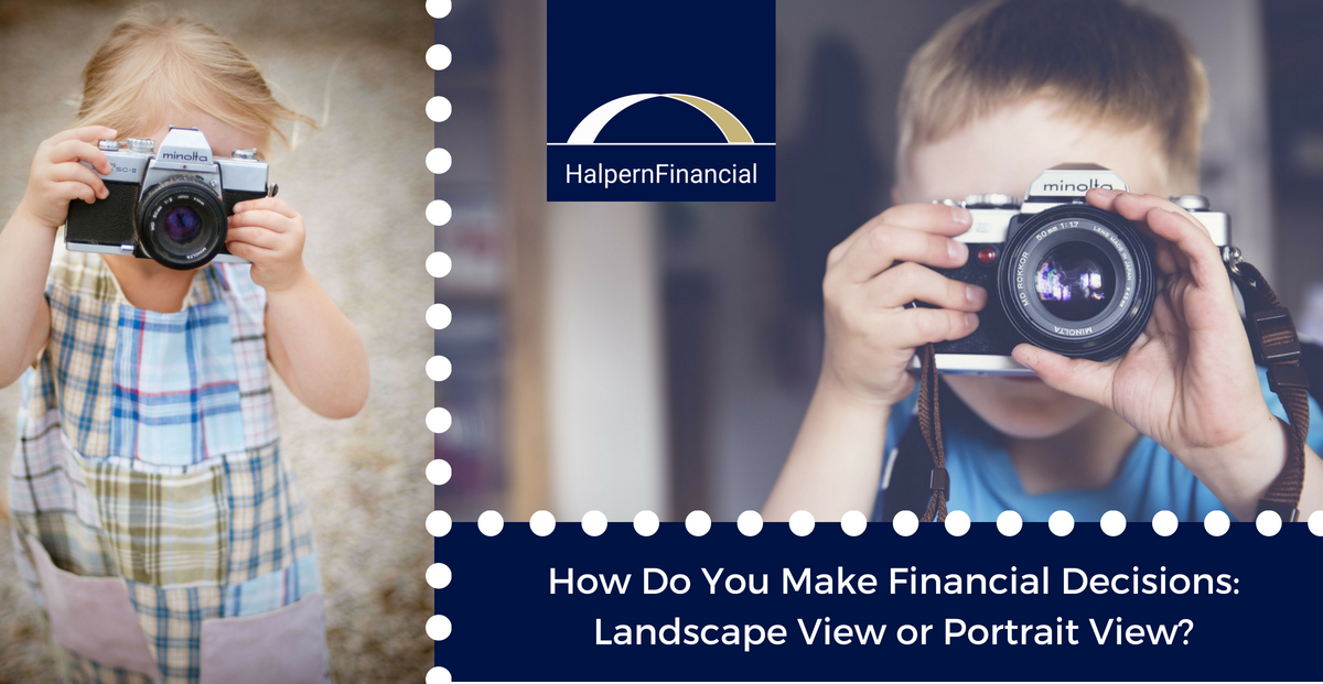 How Do You Make Financial Decisions: Landscape View or Portrait View? Thumbnail