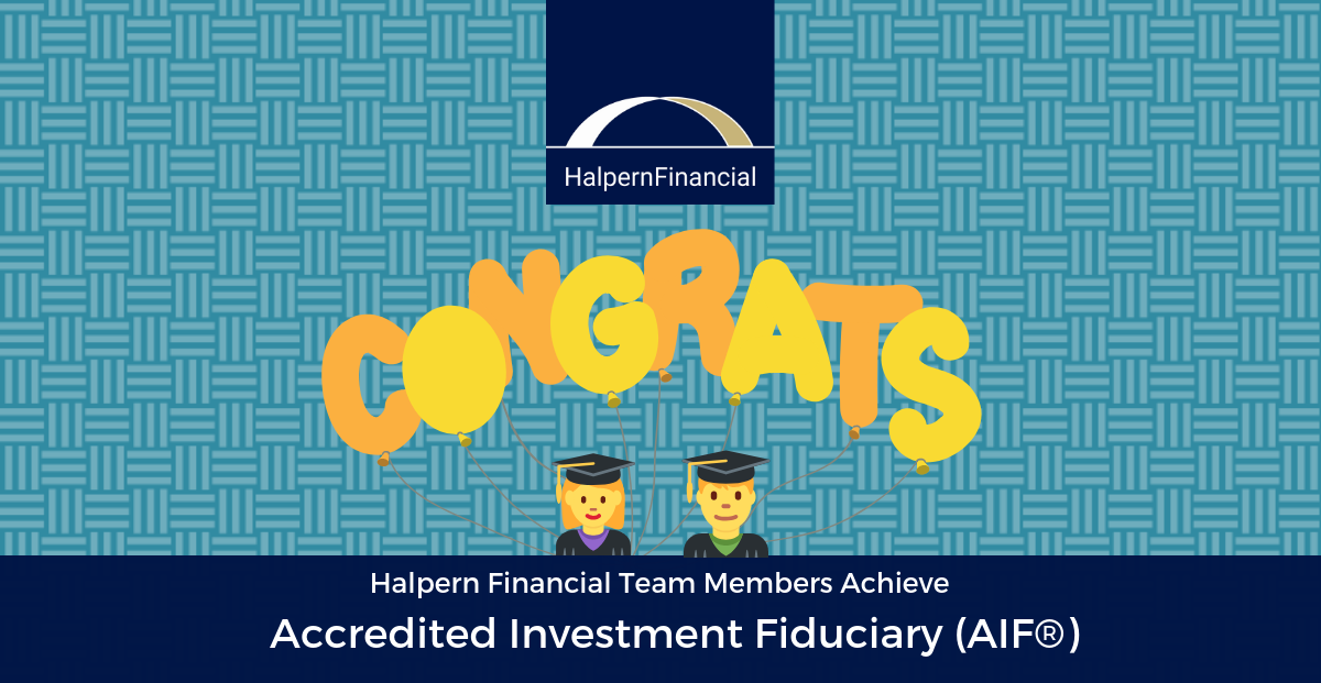 Halpern Financial Team Members Achieve A New Designation: Accredited Investment Fiduciary® Thumbnail