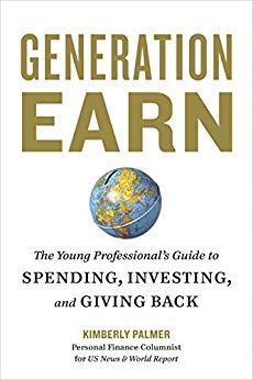 Generation Earn: The Young Professional's Guide to Spending, Investing, and Giving Back by [Palmer, Kimberly]