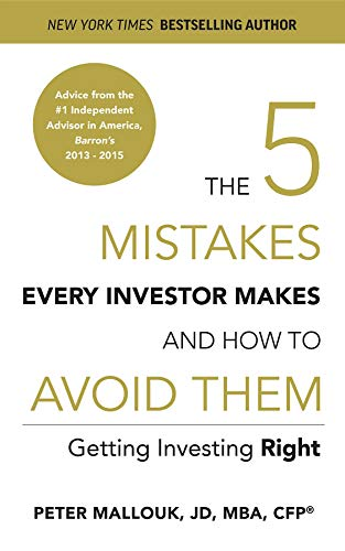 The 5 Mistakes Every Investor Makes and How to Avoid Them: Getting Investing Right by [Mallouk, Peter]