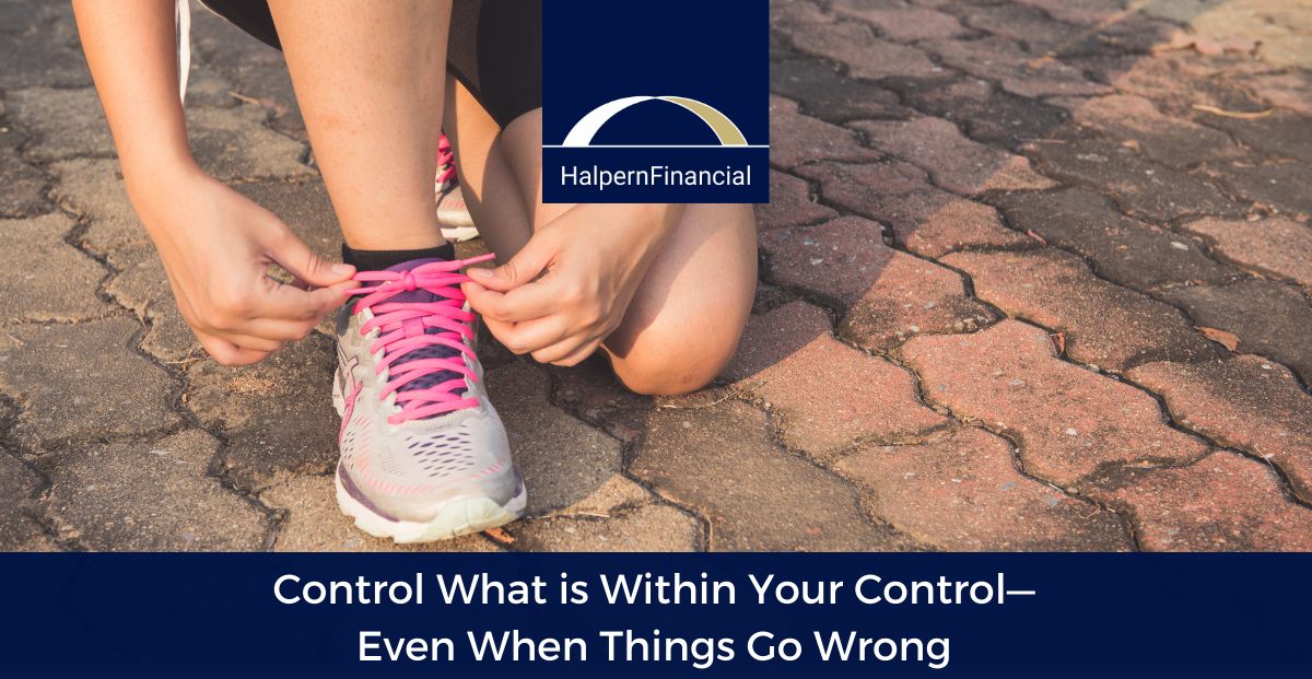 Control What is Within Your Control—Even When Things Go Wrong Thumbnail