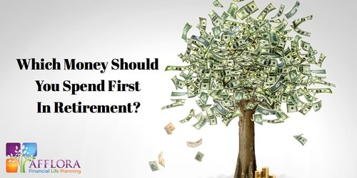 Which Money Should You Spend First In Retirement?