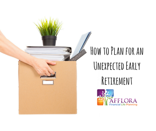 How To Plan For An Unexpected Early Retirement