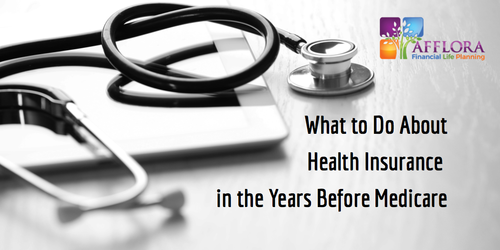 What to Do About Health Insurance in the Years Before Medicare