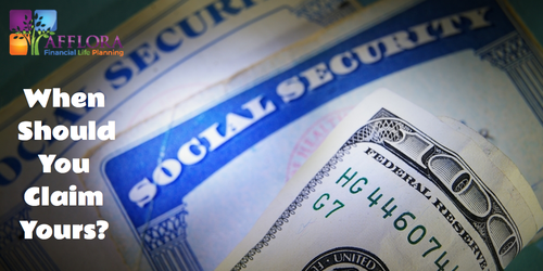 When Should You Claim Your Social Security?