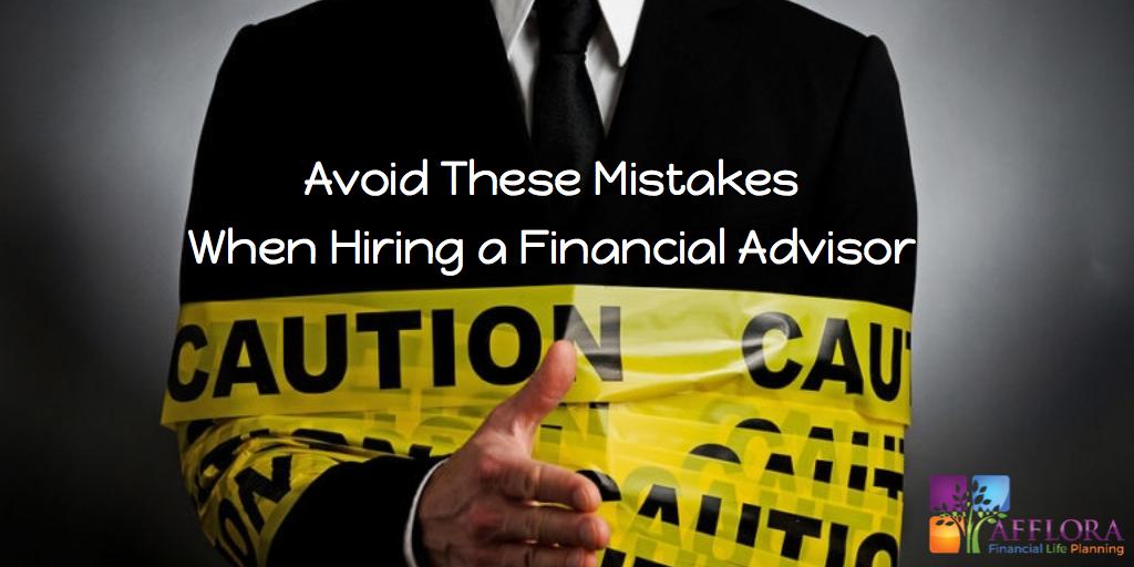 Avoid These Mistakes When Hiring a Financial Advisor Thumbnail