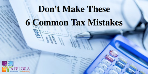 Don't Make These 6 Common Tax Mistakes
