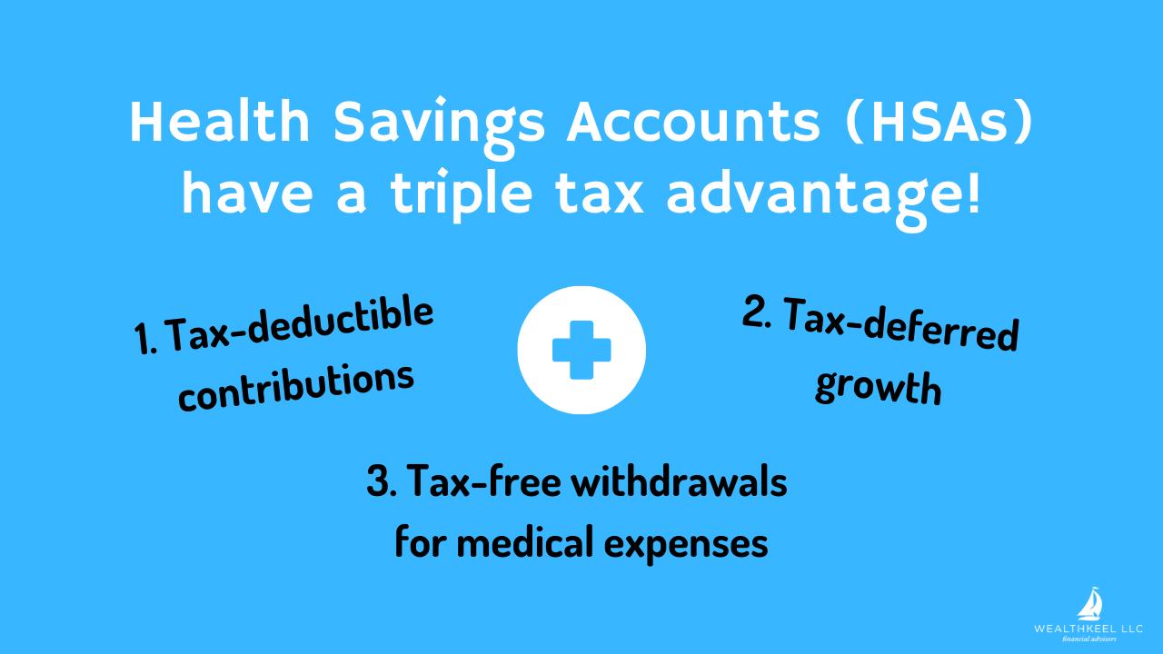 Health Savings Accounts (HSAs) have a triple tax advantage | WealthKeel