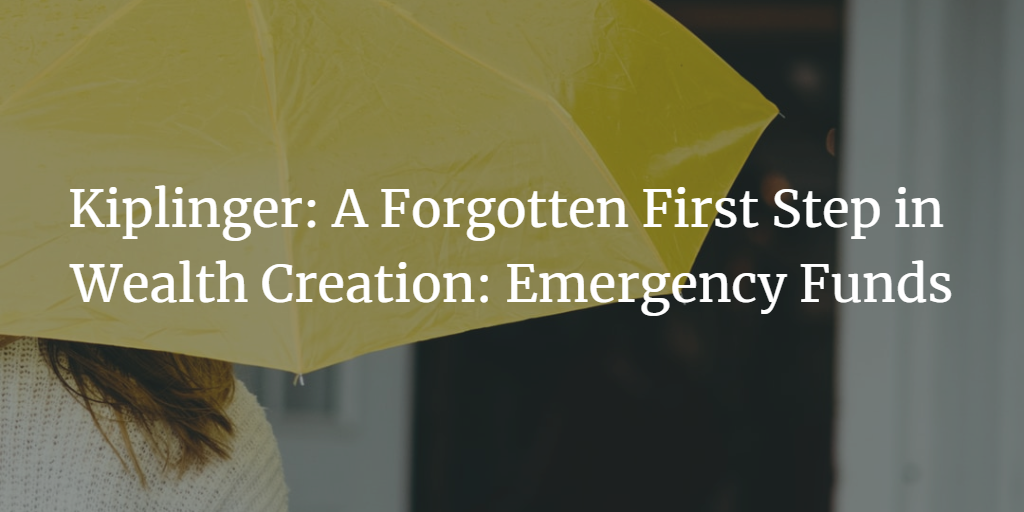 Kiplinger: A Forgotten First Step in Wealth Creation: Emergency Funds Thumbnail