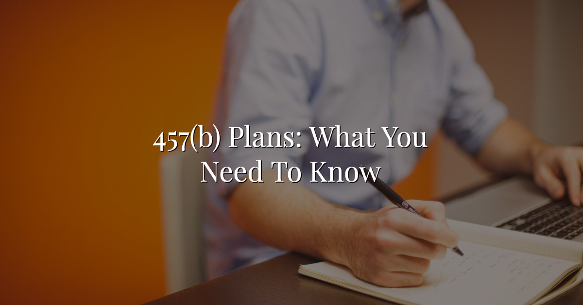 457(b) Plans: What You Need To Know Thumbnail