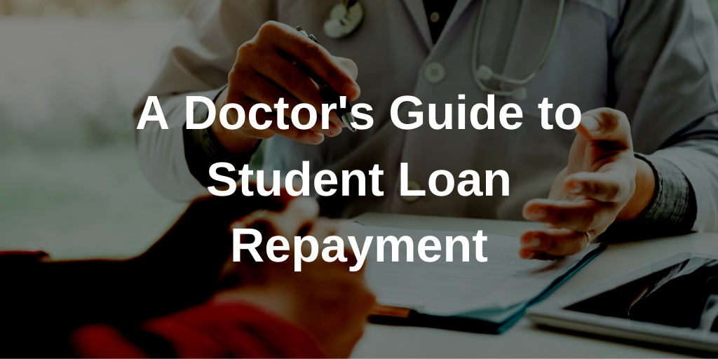 A Doctor's Guide to Student Loan Repayment Thumbnail