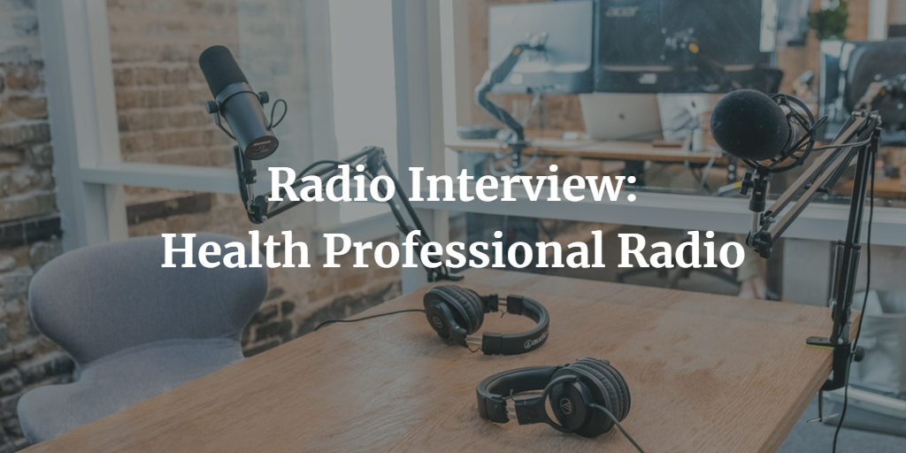 Radio Interview with Health Professional Radio Thumbnail