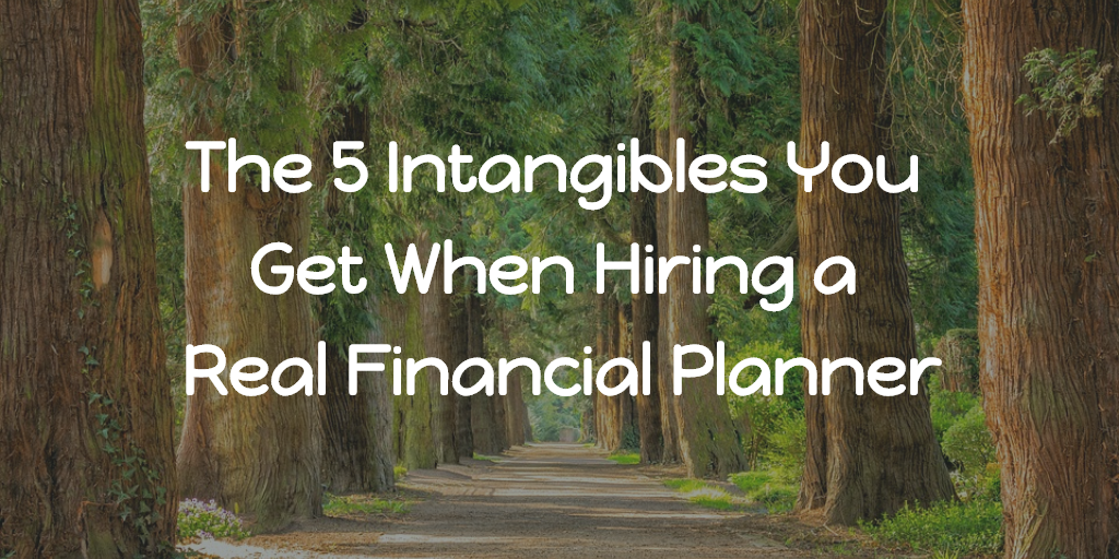 The 5 Intangibles You Get When Hiring a Real Financial Planner Thumbnail