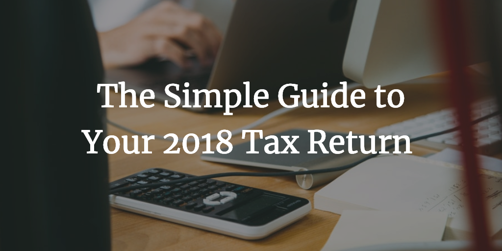 The Simple Guide to Your 2018 Tax Return  Thumbnail