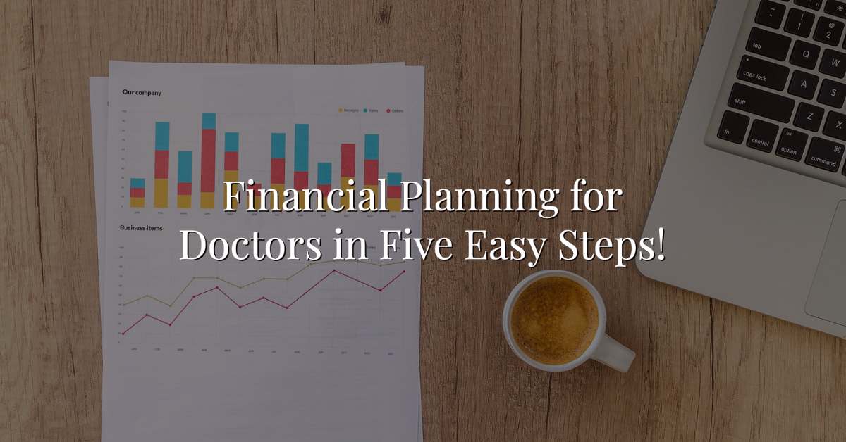Financial Planning for Doctors in Five Easy Steps!  Thumbnail