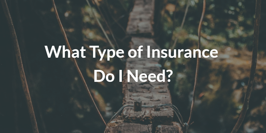 What Type of Insurance Do I Need? Thumbnail