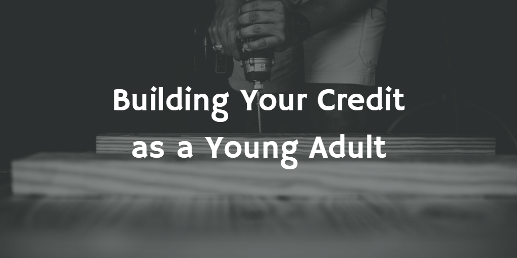 Building Your Credit as a Young Adult Thumbnail