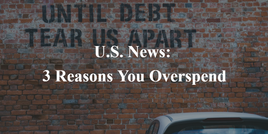 U.S. News: 3 Reasons You Overspend Thumbnail