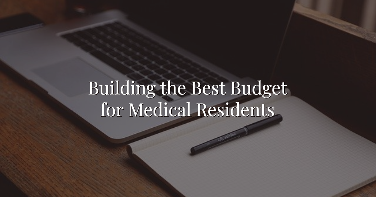 Building the Best Budget for Medical Residents Thumbnail