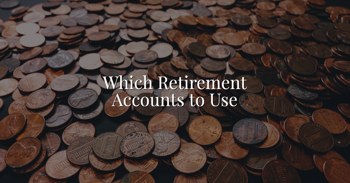 Which Retirement Accounts To Use Thumbnail