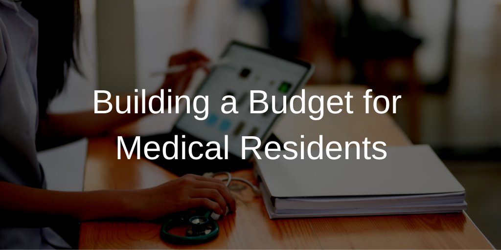 Building a Budget for Medical Residents Thumbnail