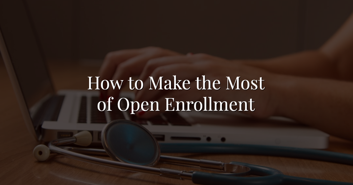 How to Make the Most of Open Enrollment Thumbnail
