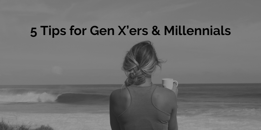 Financial Tips for Gen X'ers & Millennials. Thumbnail