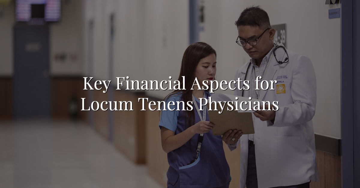 Key Financial Aspects for Locum Tenens Physicians Thumbnail