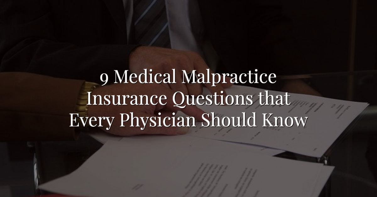 9 Medical Malpractice Insurance Questions that Every Physician Should Know Thumbnail