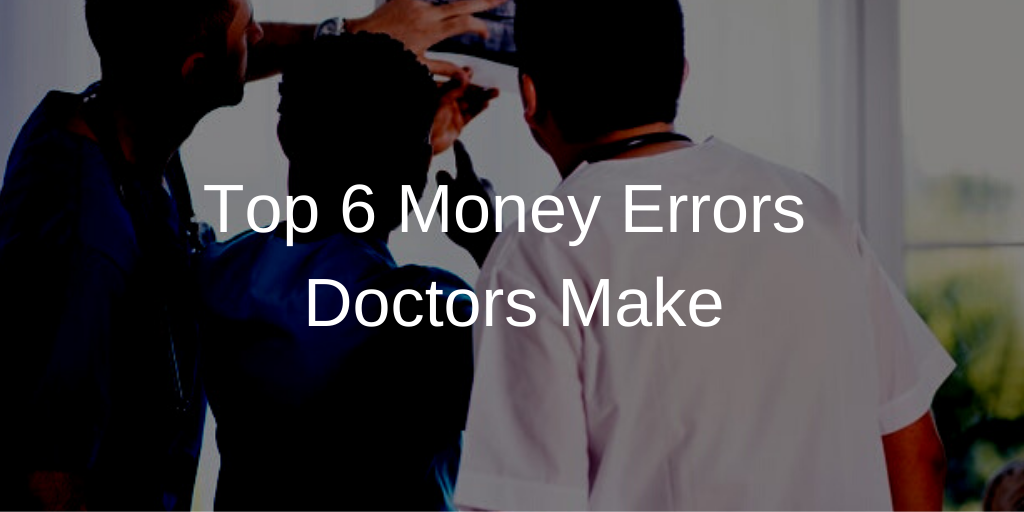 Top 6 Money Errors Doctors Make Thumbnail