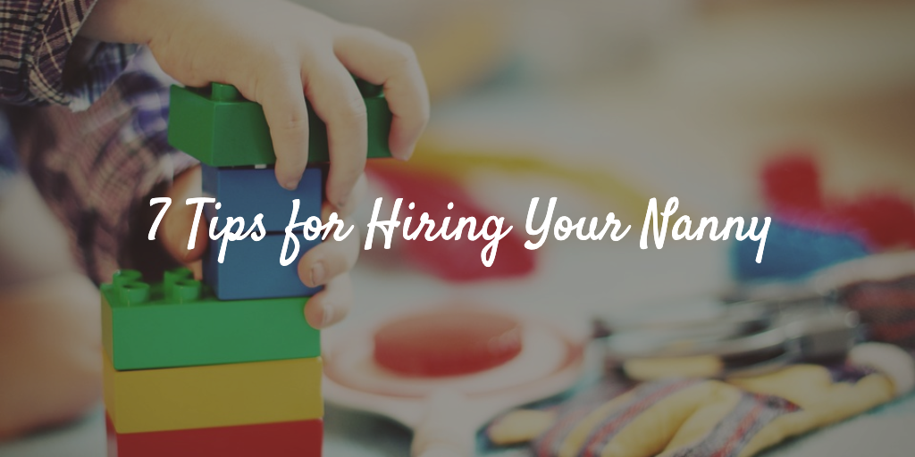7 Tips for Hiring Your Nanny Thumbnail