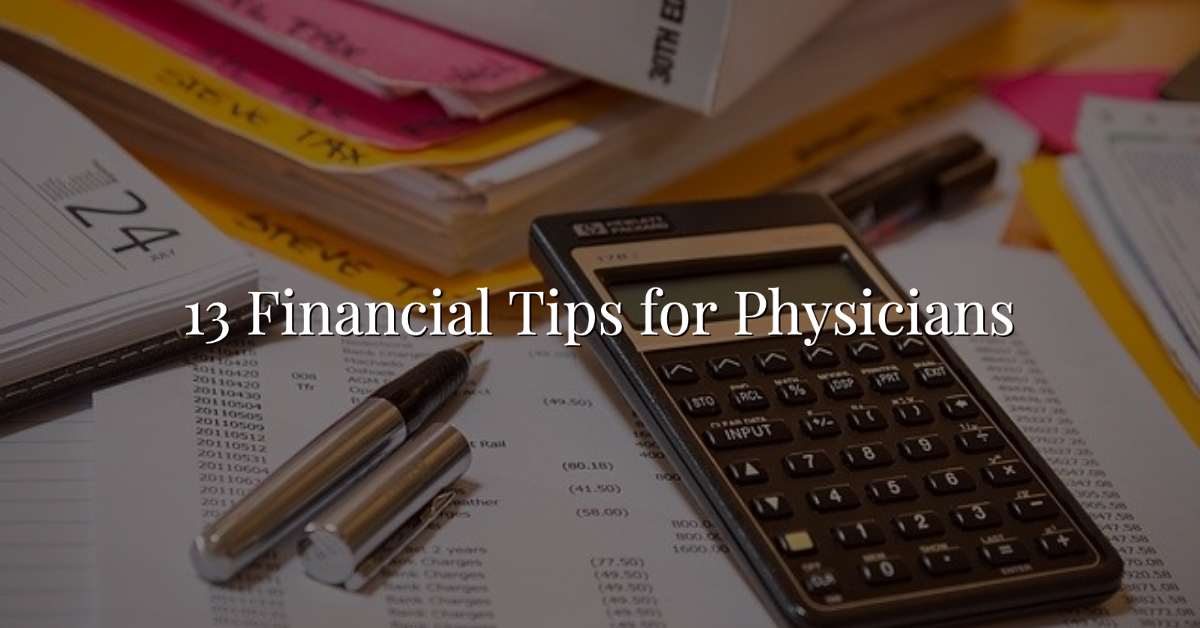 13 Financial Tips for Physicians Thumbnail