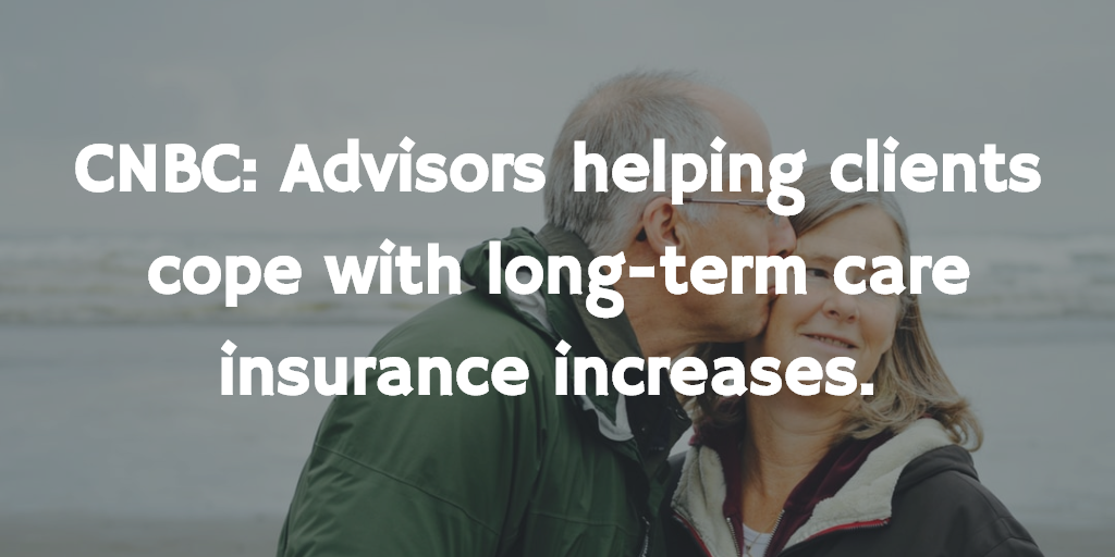 CNBC: Advisors helping clients cope with long-term care insurance increases.  Thumbnail