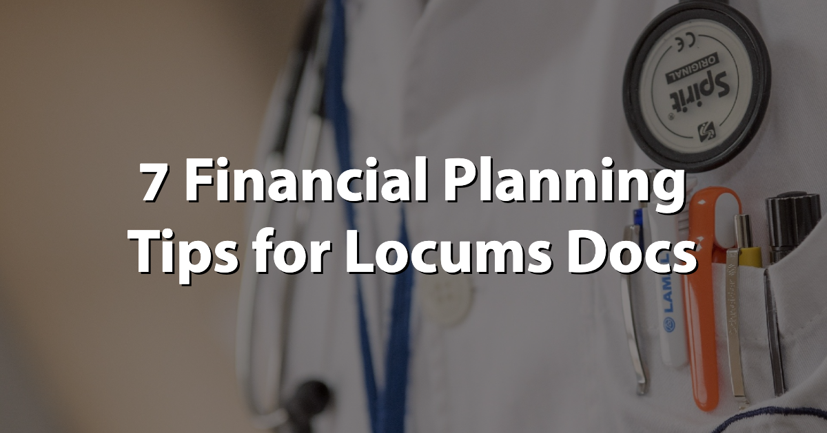 7 Financial Planning Tips for Locums Docs Thumbnail