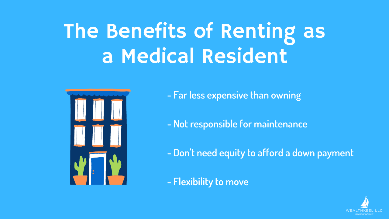 Benefits of Renting as a Medical Resident | WealthKeel