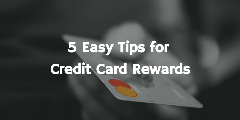 5 Easy Tips for Credit Card Rewards Thumbnail