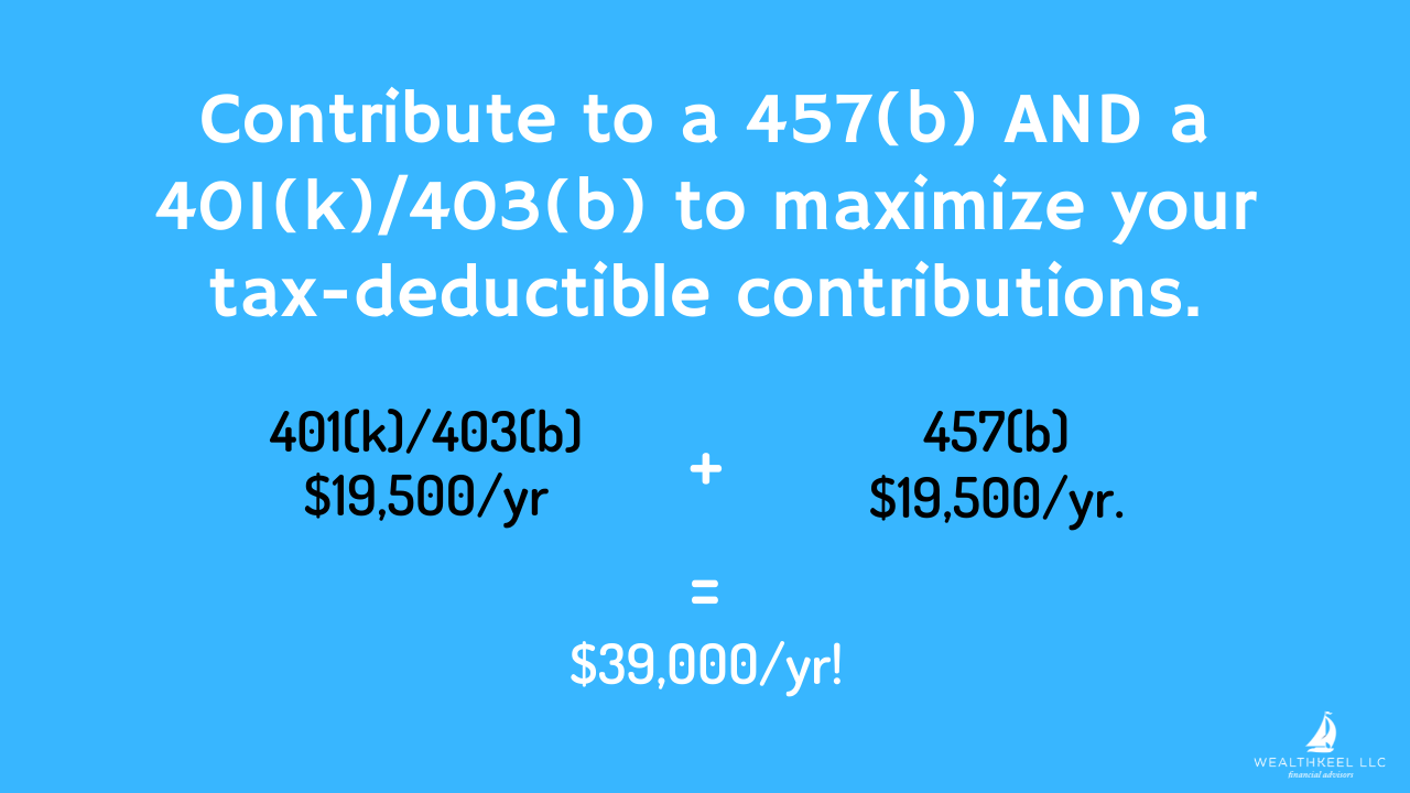 Use 457(b) and 401(k)/403(b) to Save for Retirement | WealthKeel
