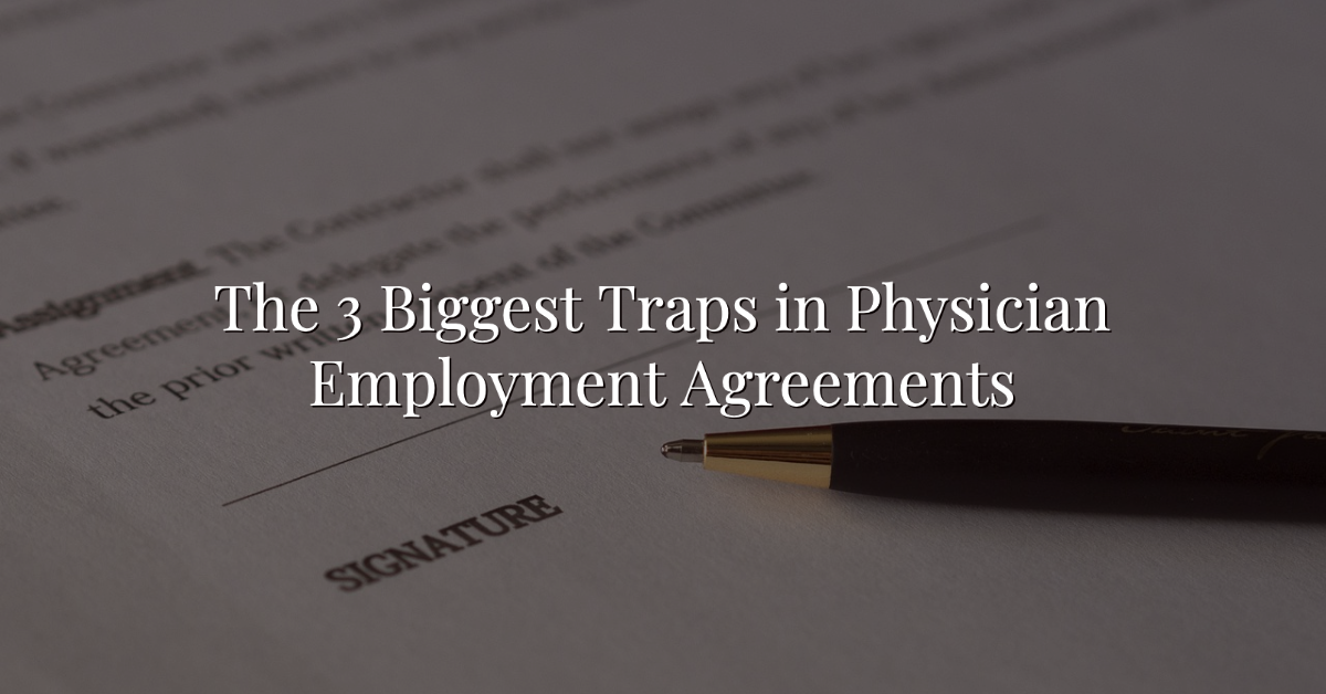 The 3 Biggest Traps in Physician Employment Agreements Thumbnail