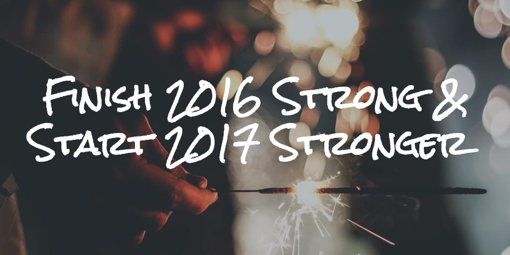 Finish 2016 Strong & Start 2017 Stronger. Thumbnail