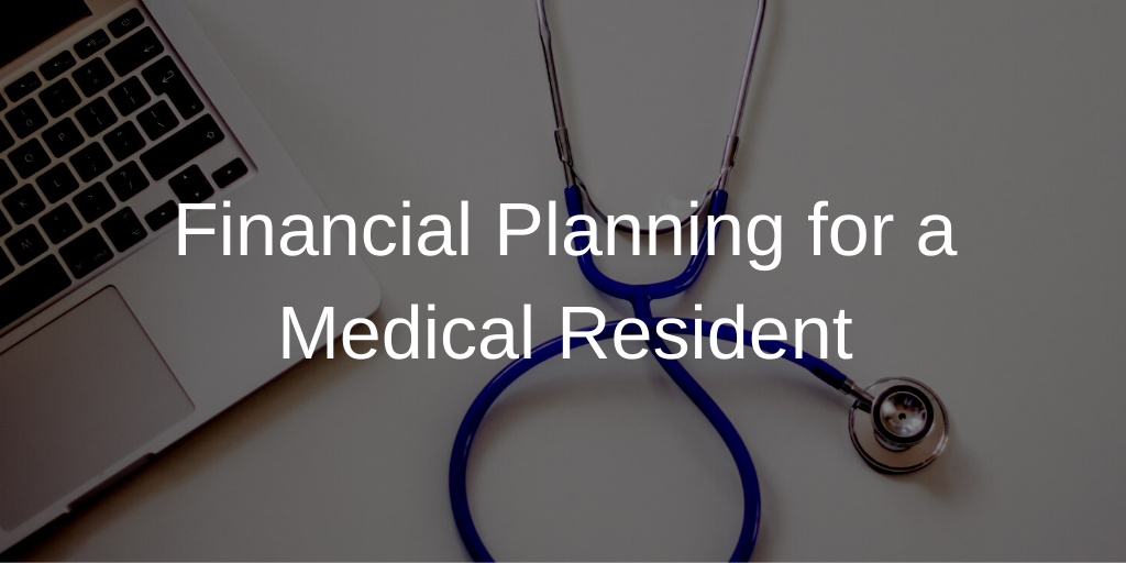 Financial Planning for a Medical Resident Thumbnail